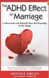 The ADHD Effect on Marriage: Understand and Rebuild Your Relationship in Six Steps by Melissa Orlov