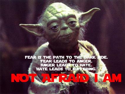 were not afraid yoda