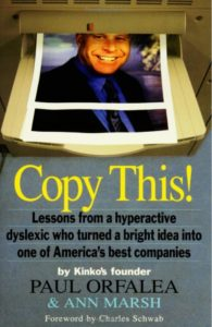 Copy This!- Lessons from a Hyperactive Dyslexic who Turned a Bright Idea Into One of America's Best Companies by Paul Orfalea