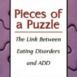 pieces of a puzzle the link between eating disorders and attention deficit disorder
