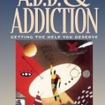 the link between add and addiction getting the help you deserve