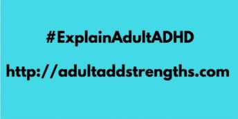 Explain adult ADHD to non ADHD adults Adult ADD Strengths